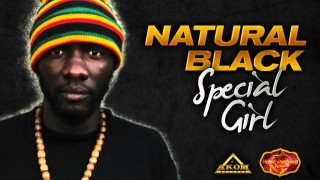 Natural Black – Special Girl -@- Youreggae.com
