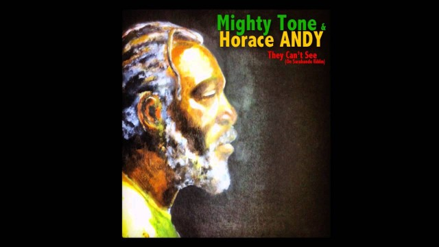 Horace Andy & Mighty Tone – They Can't See