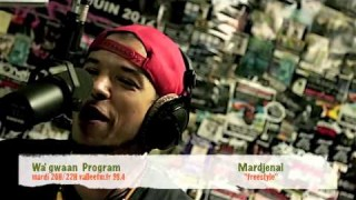 Mardjenal « freestyle » @ Wa'gwaan Program – Sound & Vibes