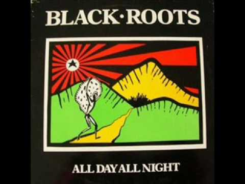Black Roots – All Day & All Night