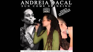 Andreia Dacal – Sun Come Shining