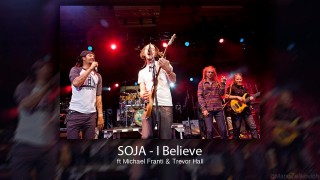 SOJA – I Believe ft Michael Frante & Trevor Hall [Live HD]