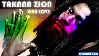 Takana Zion – One Love