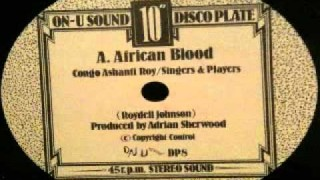 Congo Ashanti Roy – african blood (ON-U SOUND DISCO PLATE) 10inch