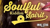 Various Artists – Soulful Spirit Riddim – IRIE ITES RECORDS (JULY 2014)