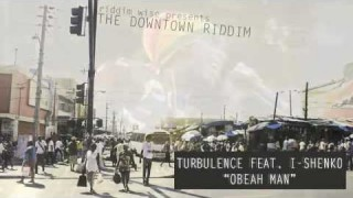 Turbulence & I Shenko – Obeah Man [The Downtown Riddim – Riddim Wise]
