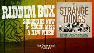 Pressure – Ina Dancehall – Strange things Riddim