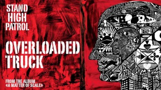Stand High Patrol – Overloaded Truck