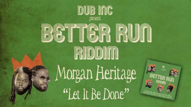 Morgan Heritage – Let It Be Done (Album « Better Run Riddim » Produced by DUB INC)