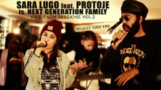 Sara Lugo feat Protoje ls. Next Generation Family – Fire Farm Sessions Vol. 2 – Really Like You