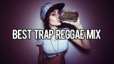 Best Of Trap Reggae Remix Of Popular Songs