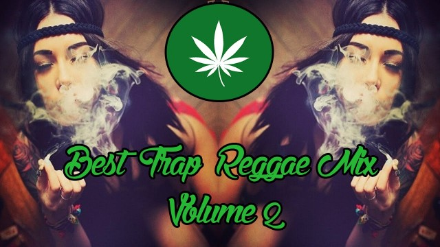 Best of Trap Reggae Mix Vol 2