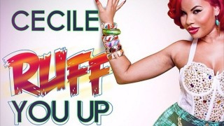 Cecile – Ruff You Up