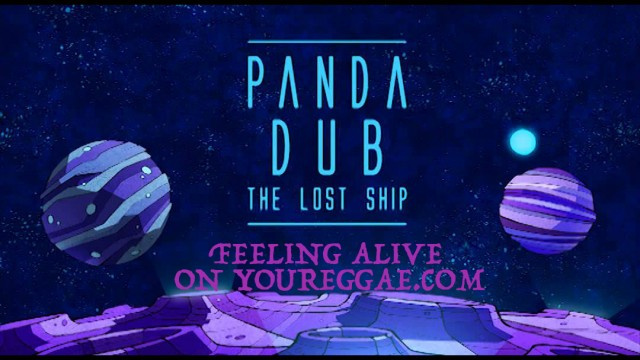 Panda Dub – The Lost Ship – Feeling alive – Official Sound HQ