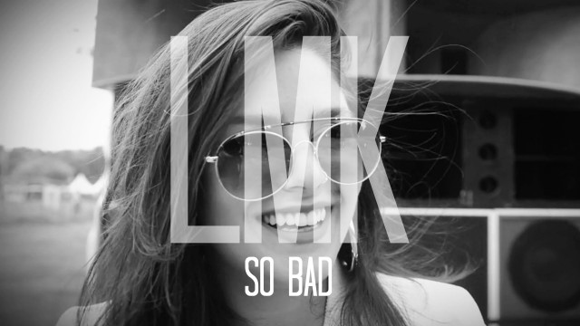 LMK feat Dubmatix – So Bad