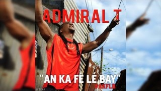 Admiral T – An Ka Fè Lé Bay – Official Video HD