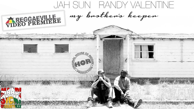 Jah Sun feat Randy Valentine – My Brother's Keeper (Official Video 2015)