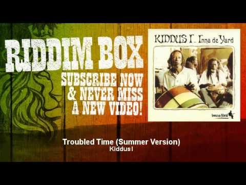 Kiddus I – Troubled Time – Summer Version