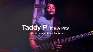 Taddy P – It's A Pity – Official Video