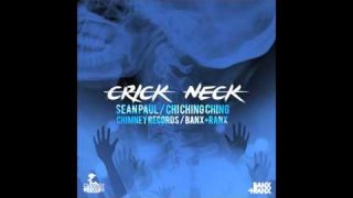 Sean Paul feat Chi Ching Ching – Crick Neck