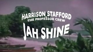 Harrison Stafford & The Professor Crew – Jah Shine – Official Video HD Lyrics