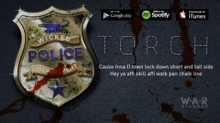Torch – Wicked Police (Lyrics)