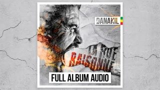 Danakil – La Rue Raisonne (Full Album Audio)