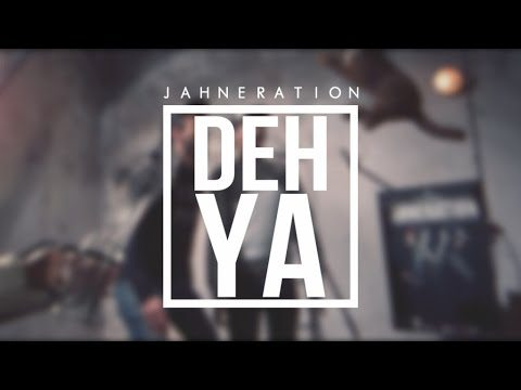 Jahneration – Deh Ya – Official Video HD
