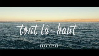 Papa Style – Tout Là Haut – Official Video HD