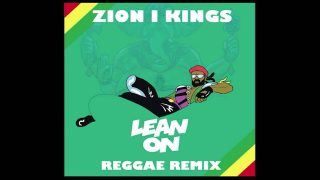 Zion I Kings & MØ – Lean On – Reggae Remix