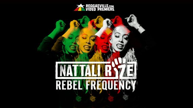 Nattali Rize – Rebel Frequency – Official Video HD