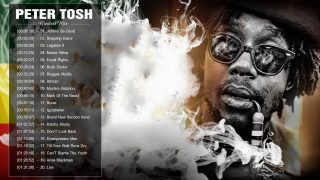 Peter Tosh – Greatest Hits Full Album 2017 – Top 30 Best Songs Of Peter Tosh