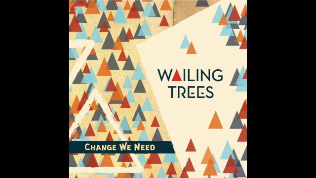 Wailing Trees – Tell It To The World