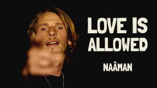 Naâman – Love is Allowed – Official Video HD