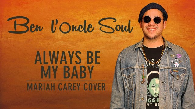 Booboo'zzz All Stars Ft. Ben l'Oncle Soul – Always Be My Baby (Mariah Carey Cover)