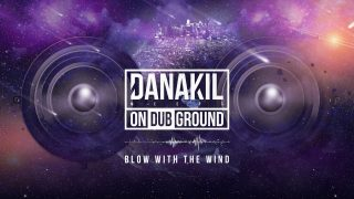 Danakil Meets ONDUBGROUND – Blow with the Wind [Official Audio]