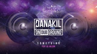Danakil Meets ONDUBGROUND feat Sr. Wilson – Something  [Official Audio]