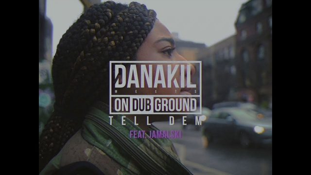 Danakil Meets ONDUBGROUND – Tell Dem feat. Jamalski [Official Video]