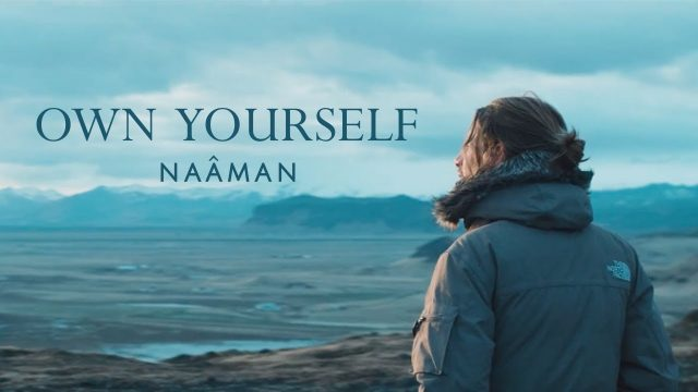Naâman – Own Yourself – Official Video HD