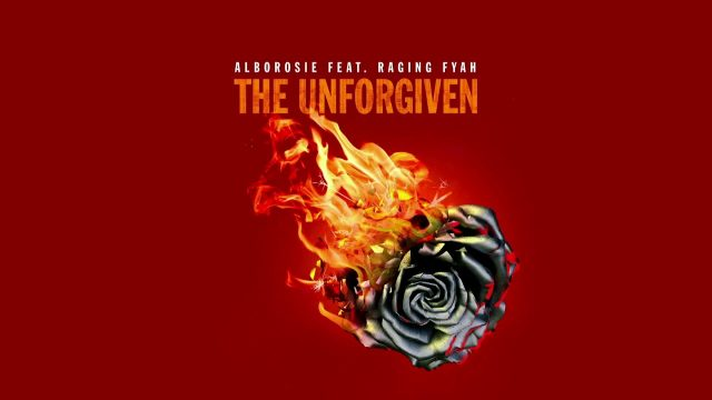 Alborosie & Raging Fyah – The Unforgiven