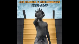 Joe Pilgrim & The Ligerians – Step out (Official MUSIC VIDEO 2018)