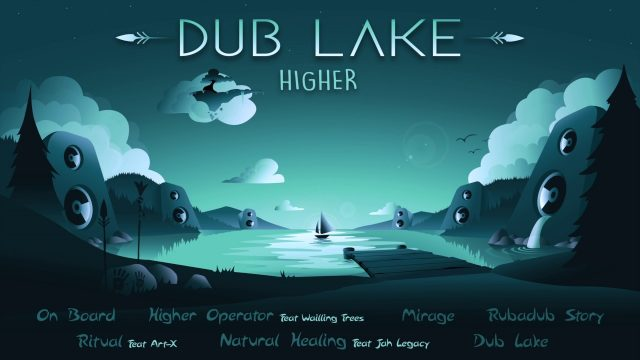 Higher – Dub Lake /Dub Lake/