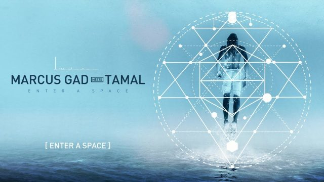 Marcus Gad Meets Tamal – Enter a Space [Official Lyrics Video]